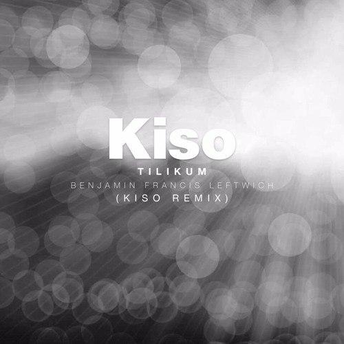 Benjamin Francis Leftwich  - Tilikum (Kiso Remix)