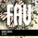 Glass Coffee - So Lucky (Original)