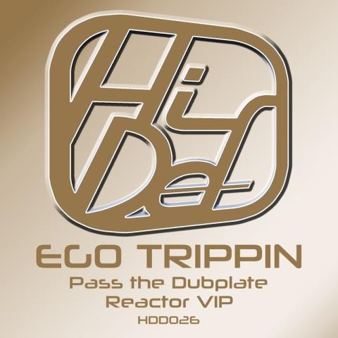 Ego Trippin - Reactor (VIP)