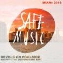 Revels On Poolside - Satisfy (The Deepshakerz Edit)