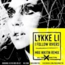 Lykke Li - I Follow Rivers (MAX NIKITIN Remix)
