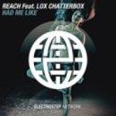 Reach & Lox Chatterbox - Had Me Like (Original mix)