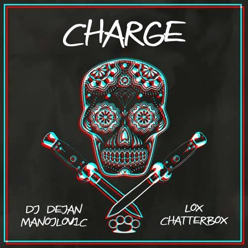 DJ Dejan Manojlovic x Lox Chatterbox - Charge (Original mix)