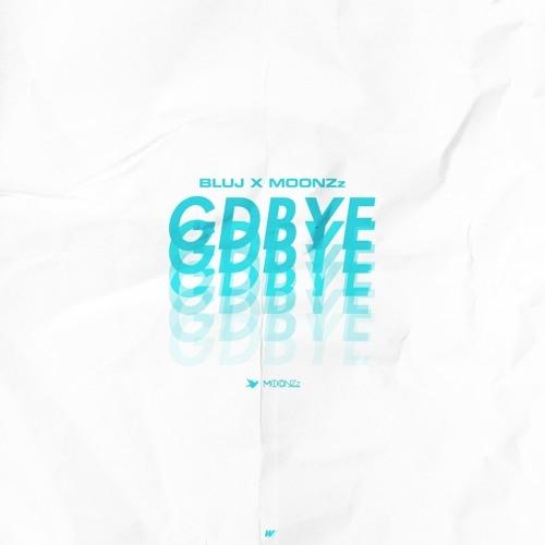 BLU J x MOONZz - GDBYE (Original Mix)
