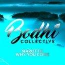 Marotto - Why You Come (Original Mix)