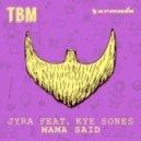 JYRA Ft. Kye Sones - Mama Said (Original Mix)