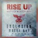 JustS!ck & Lazer Way - Rise Up (Exclusion & Magna Bay Remix)