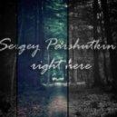 Sergey Parshutkin - Right Here (Original mix)