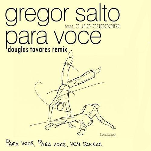 Gregor Salto Feat. Curio Capoeira - Para Você (Douglas Tavares Bootleg)