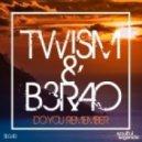 Twism & B3RAO - Do You Remember (Original Mix)