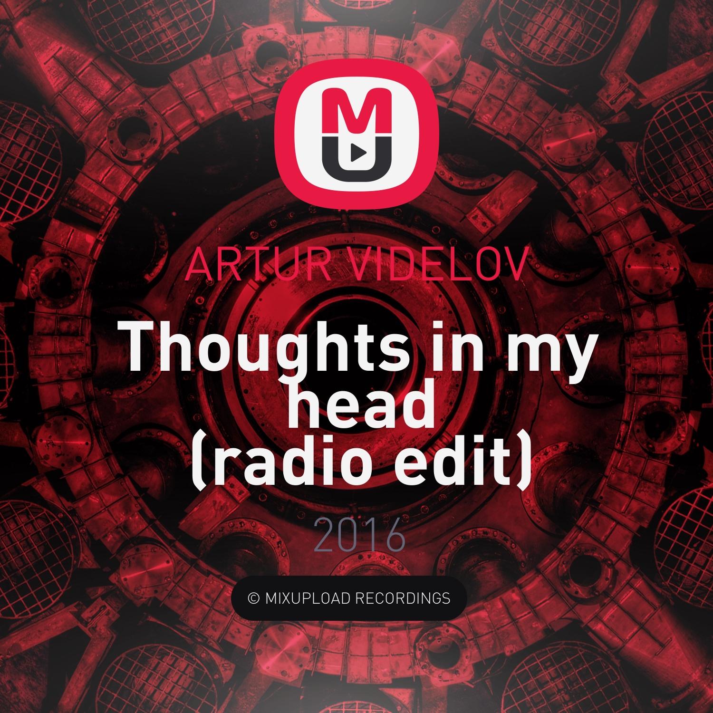 ARTUR VIDELOV - Thoughts in my head (Radio Edit) (Original mix)