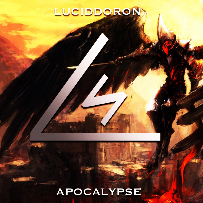 Luciddoron - Apocalypse  (Original Mix)