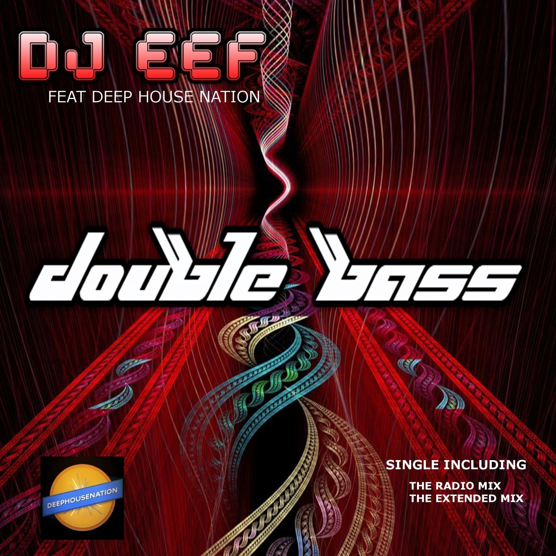 DJ EEF, Deep House Nation - Double Bass (feat. Deep House Nation) (Radio Mix)