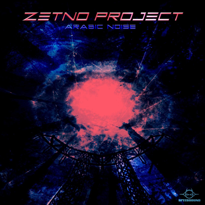 Zetno Project - Arabic Noise  (Original Mix)