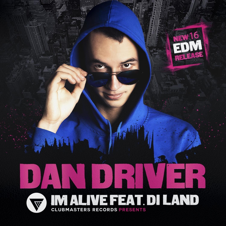 Dan Driver, Di Land - I\'m Alive (feat. Di Land) (Original Mix)