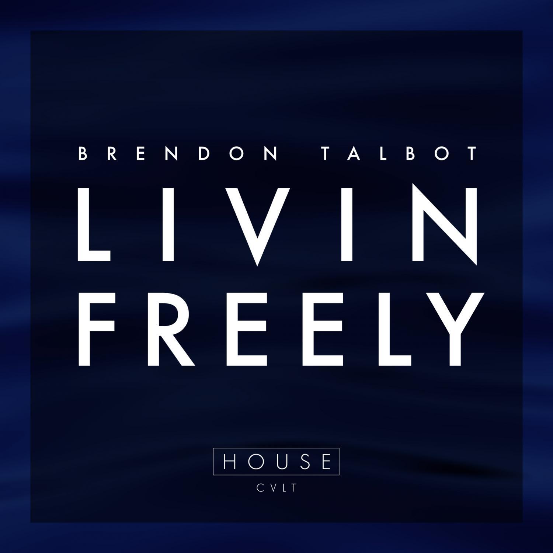 Brendon Talbot - Livin\' Freely (Original)