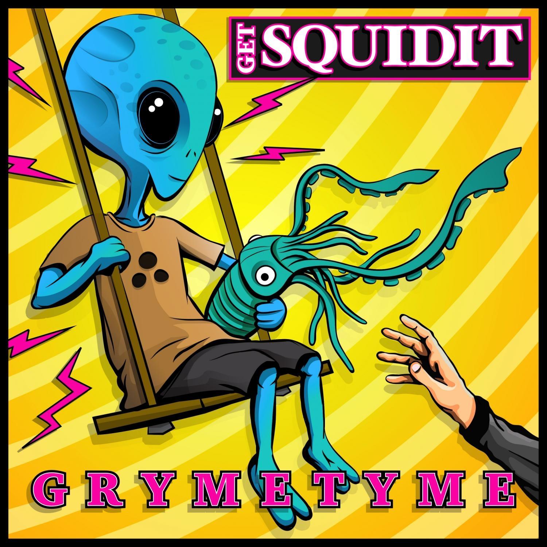 GrymeTyme - Get Squidit  (Original Mix)