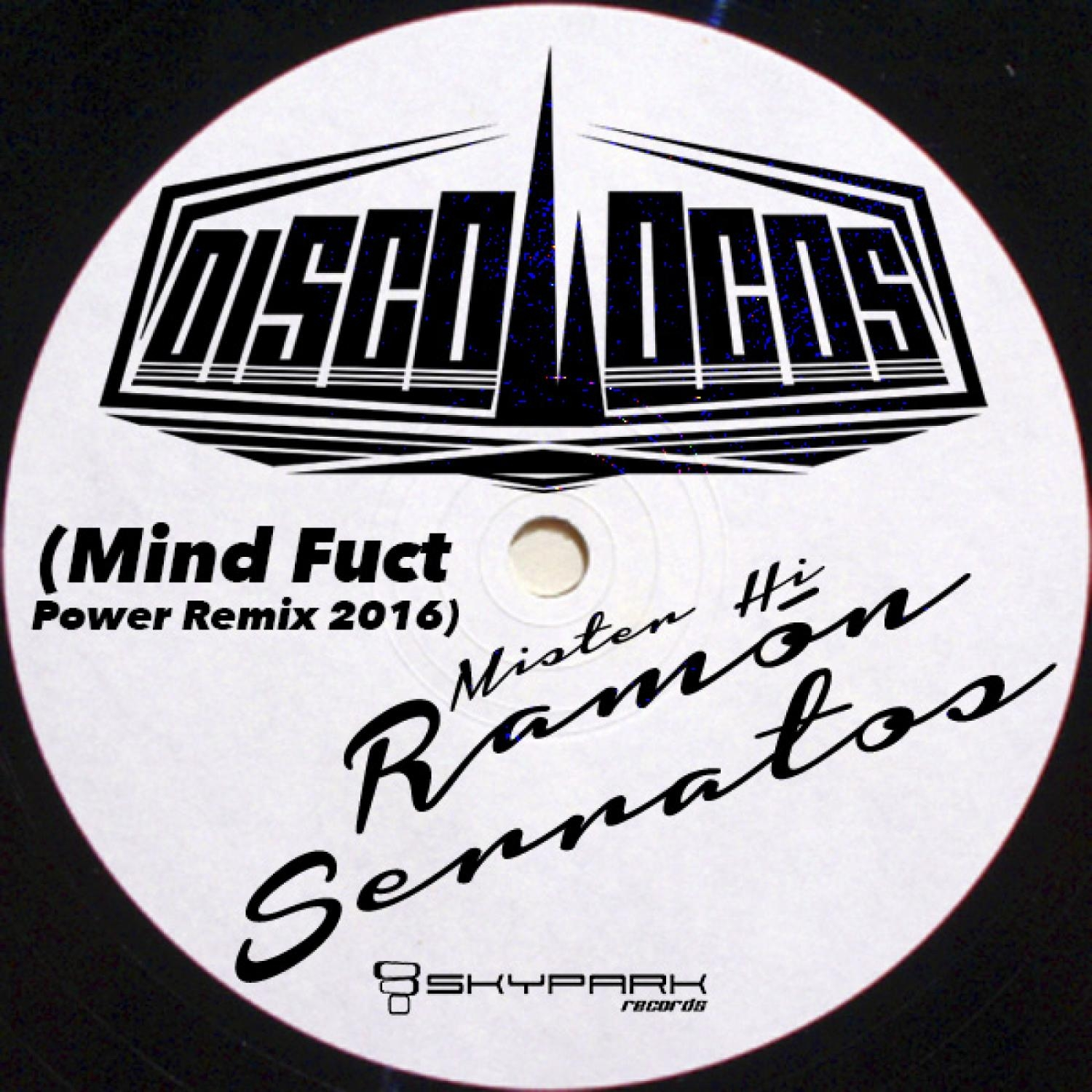 Ramon Serratos - Discolocos Theme (Mind Fuct Power Remix 2016)