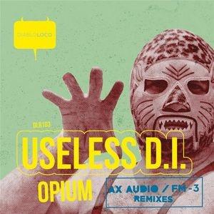 USELESS D.I. - Opium (FM-3 Remix)