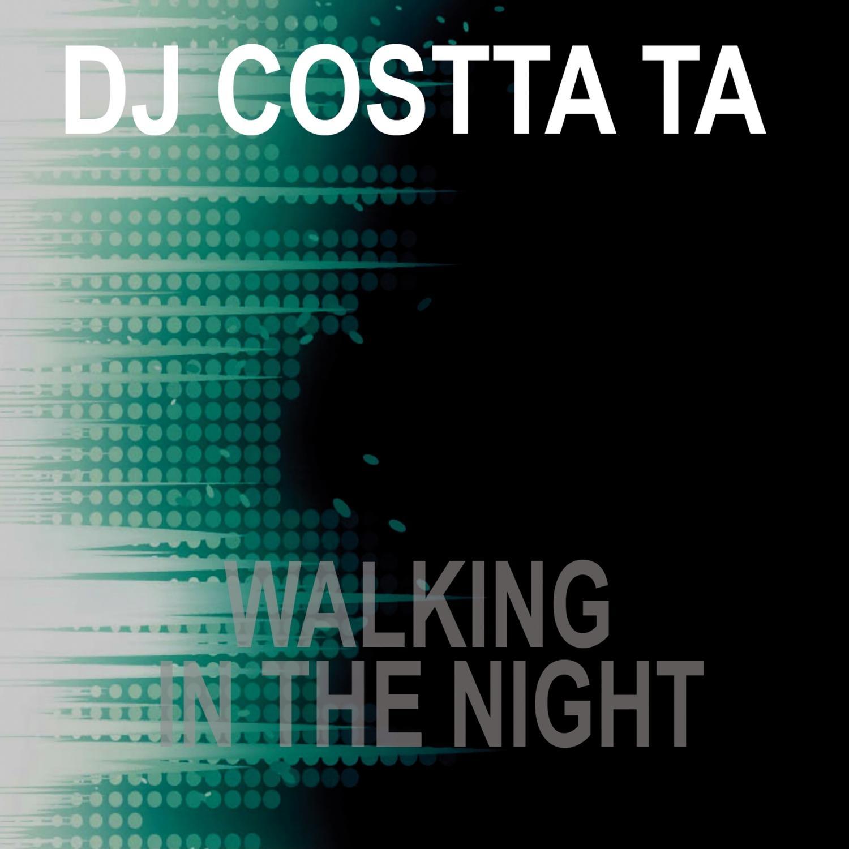 Costta Ta - Walking In The Night  (Original Mix)