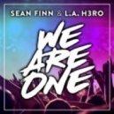 Sean Finn & L.A. H3RO - We Are One (Club Mix)
