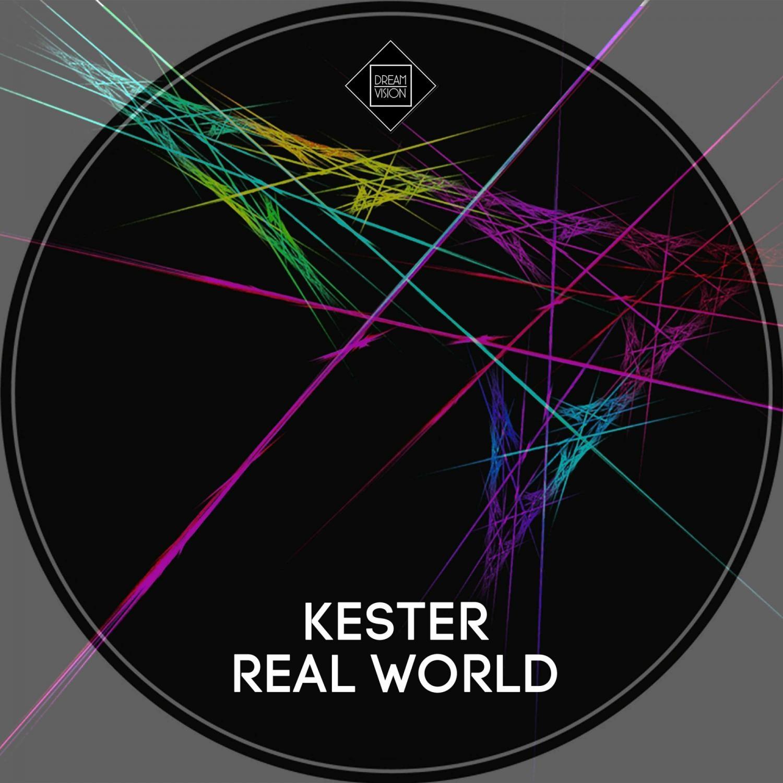 Kester - Real World  (Original Mix)