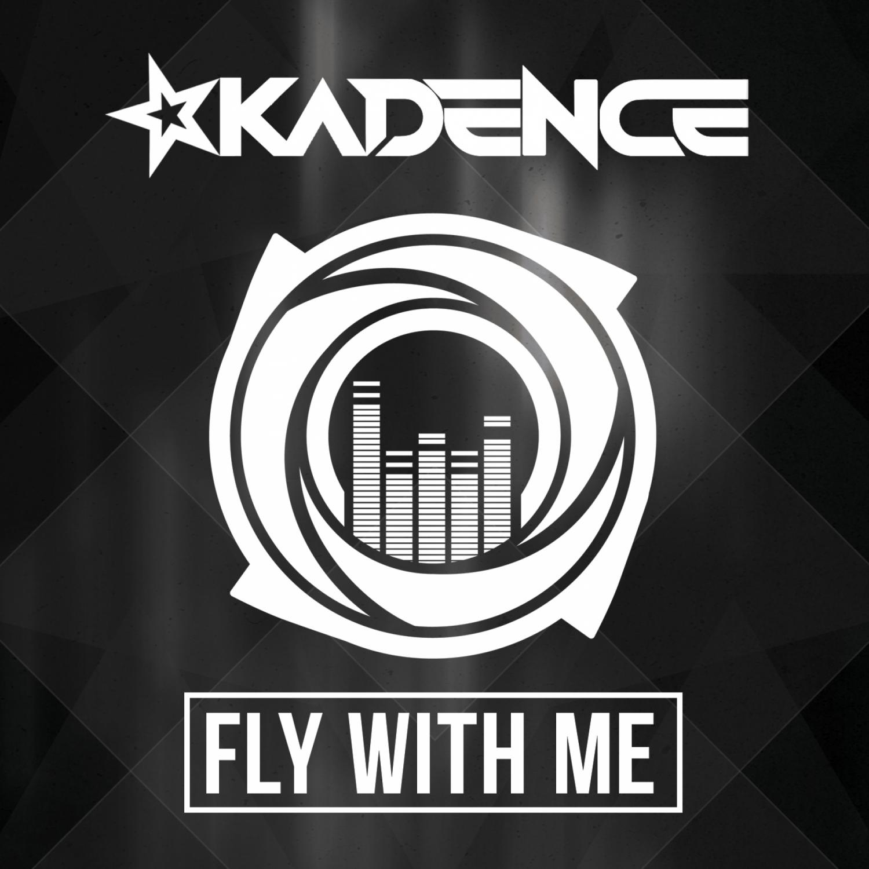 Kadence - Fly With Me (Original Mix)