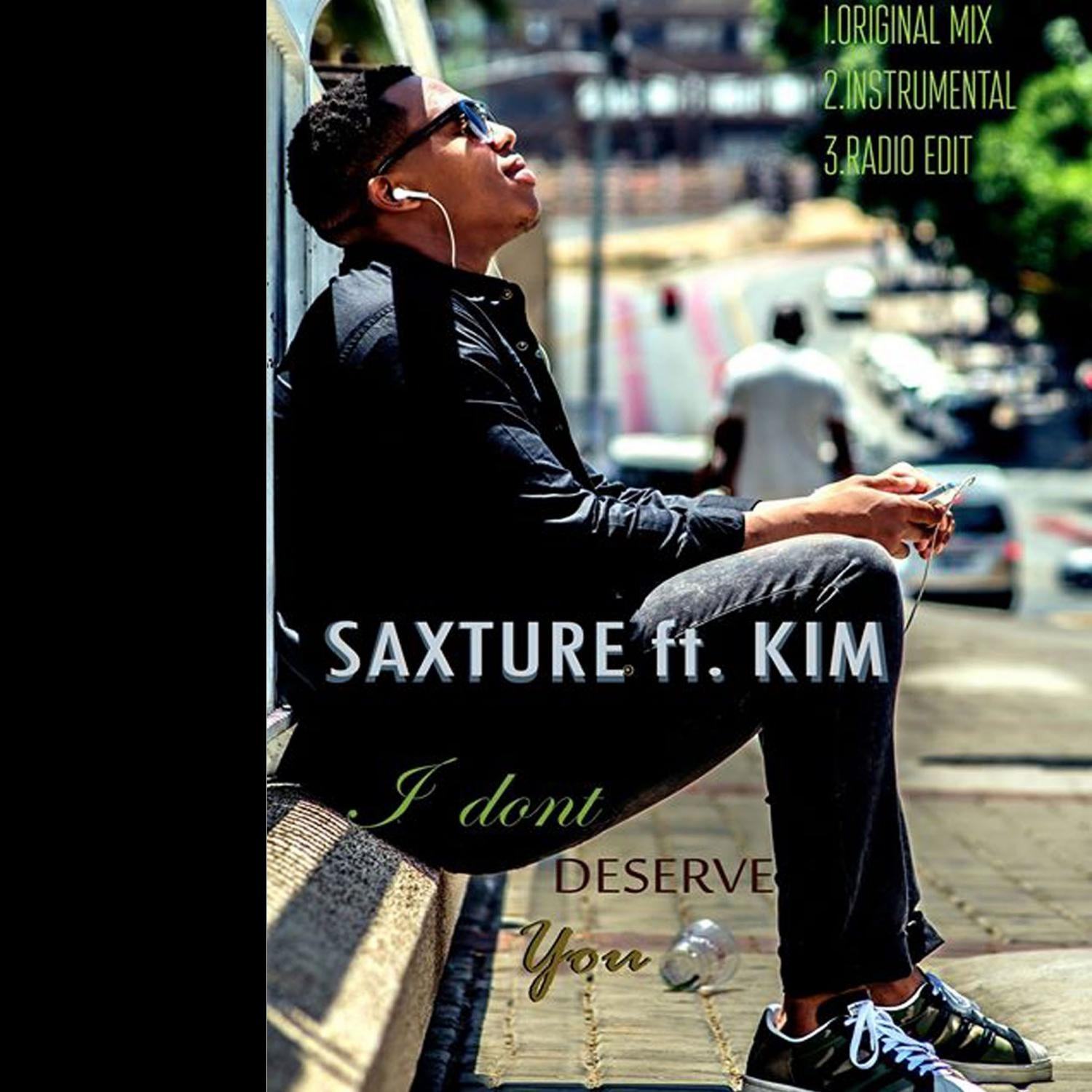 Saxture, Kim - I Dont Deserve You (feat. Kim) (Original)
