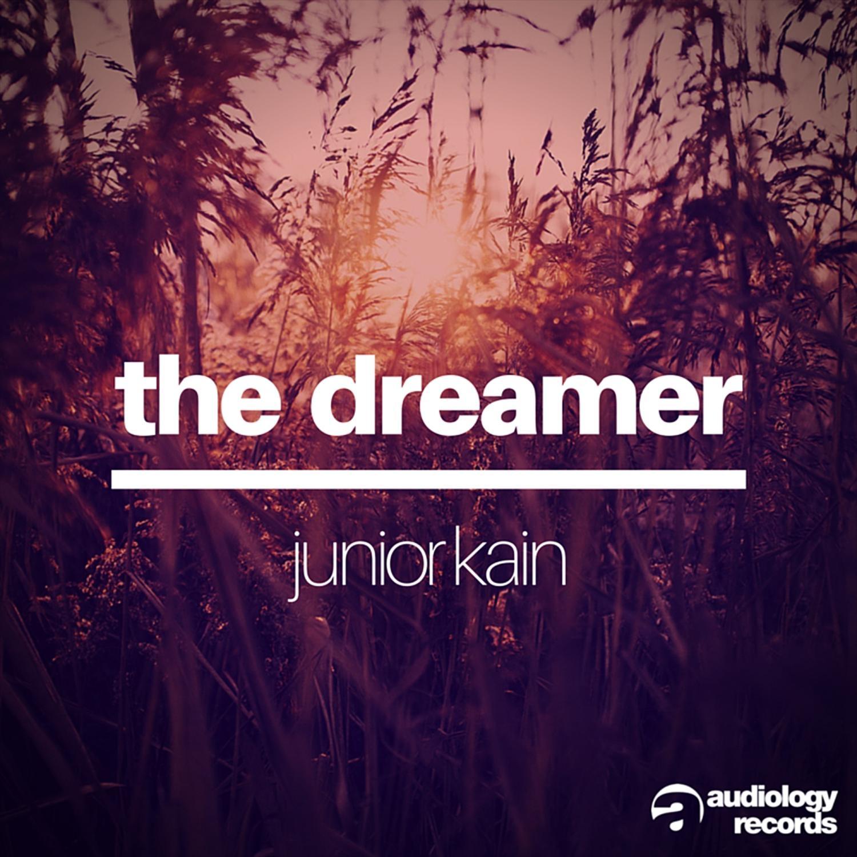 Junior Kain - The Dreamer (Original Mix)