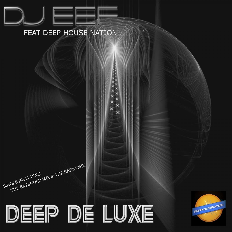 DJ EEF, Deep House Nation - Deep De Luxe (feat. Deep House Nation) (Extended Mix)