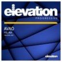 Avao - Felina (Original Mix)