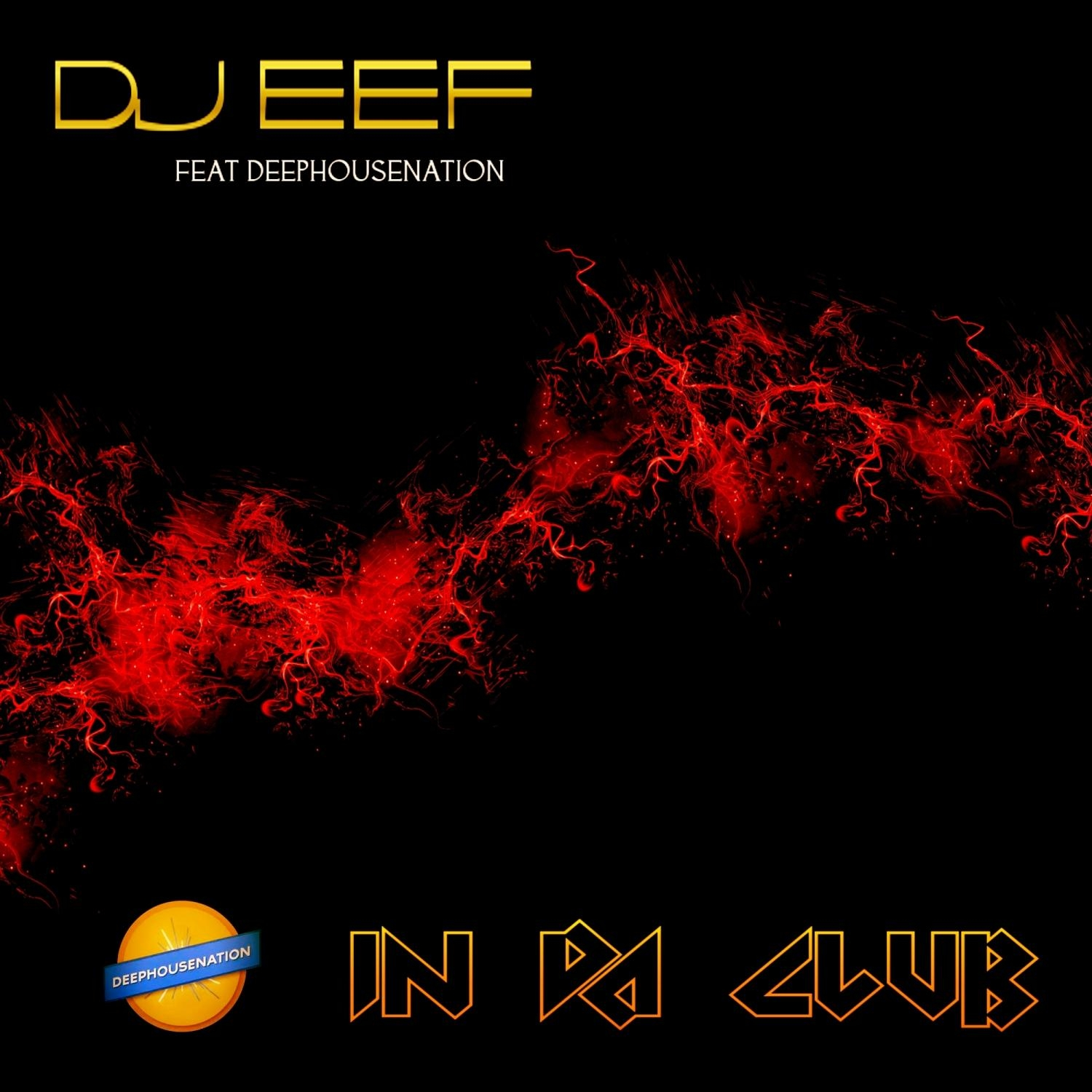 DJ EEF, Deep House Nation - In Da Club (feat. Deep House Nation) (Extended Mix)
