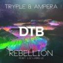 Tryple & AmpEra - Rebellion (feat. Liz Labelle)