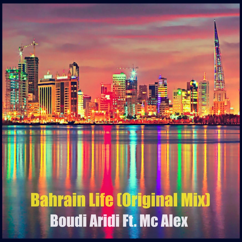 Boudi Aridi, Mc Alex - Bahrain Life (feat. Mc Alex) (Original Mix)