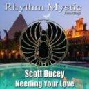 Scott Ducey - Needing Your Love (Original Mix)