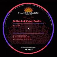 Bultech & Peter Pavlov - No Words (Ciro Sannino remix)