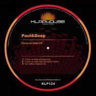 Paul&Deep - Come On Babe (Original mix)