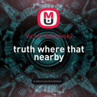 Victor Kustovski - truth where that nearby ()