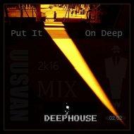 UUSVAN - Put It On Deep # 2k16 ()