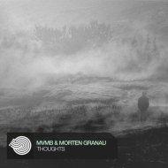MVMB & Morten Granau - Thoughts (Original mix)
