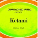 Ketami - Stripz Club (Original mix)