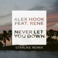Alex Hook feat. Rene - Never Let You Down (Starlike Remix)