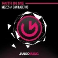 Mozes, Dan Lazerus - Faith In Me (Extended Version)
