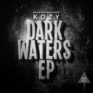 Kozy - Dark Waters (Original mix)