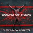Orfey & DJ SoundMaster - Sound Of Home (2016 Mix)