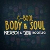 C-Bool ft. Isabelle - Body & Soul (NEXBOY & DBL Bootleg)