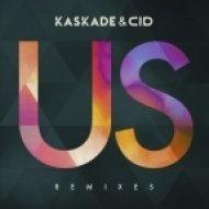 Kaskade & CID - Us (Doorly Remix)