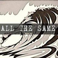 Blkd Out - All The Same (Original mix)