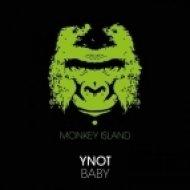 YNOT - Baby (Original Mix)