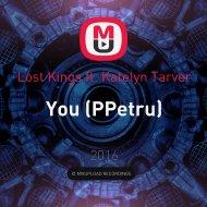 Lost Kings ft. Katelyn Tarver - You (PPetru Remix) (PPetru)